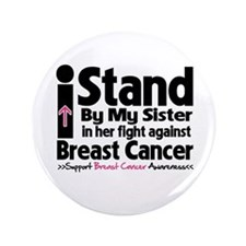 "I Stand Sister Breast Cancer 3.5"" Button (100 pack"