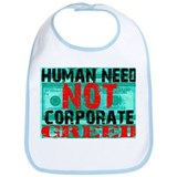 Human Need Not Corporate Greed Bib