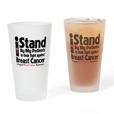 I Stand Patients BreastCancer Drinking Glass