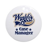 Case Manager Gift (World's Best) Ornament (Round)