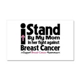 I Stand Mom Breast Cancer Car Magnet 20 x 12