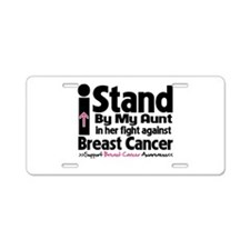 I Stand Aunt Breast Cancer Aluminum License Plate