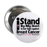 I Stand Aunt Breast Cancer 2.25&quot; Button (100 pack)