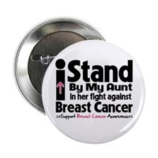 "I Stand Aunt Breast Cancer 2.25"" Button (100 pack)"