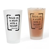 Frick on a Stick Drinking Glass
