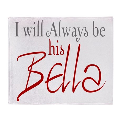 I will always be his Bella Throw Blanket