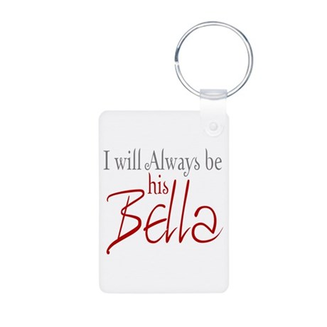 I will always be his Bella Aluminum Photo Keychain