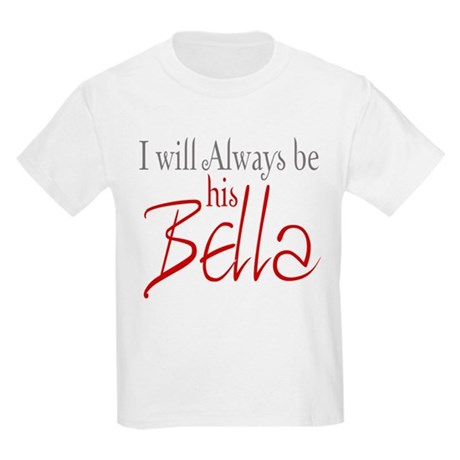 I will always be his Bella Kids Light T-Shirt