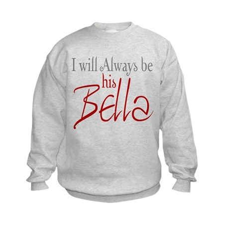 I will always be his Bella Kids Sweatshirt