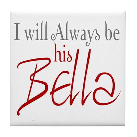 I will always be his Bella Tile Coaster