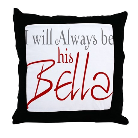 I will always be his Bella Throw Pillow
