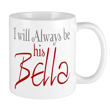 I will always be his Bella Mug