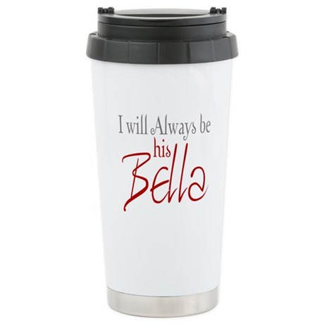 I will always be his Bella Stainless Steel Travel