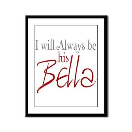 I will always be his Bella Framed Panel Print