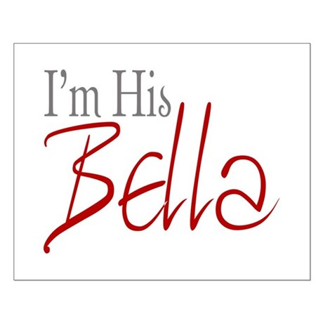 His Bella Small Poster