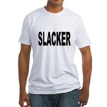 Slacker Fitted T-Shirt