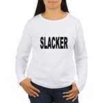 Slacker Women's Long Sleeve T-Shirt