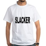 Slacker White T-Shirt