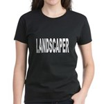 Landscaper Women's Dark T-Shirt
