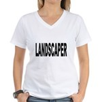 Landscaper Women's V-Neck T-Shirt