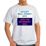 Occupy Wall Street - Join the Movement Bro T-Shirt