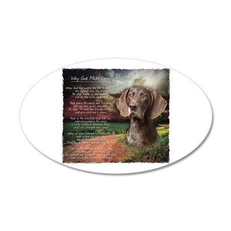 """Why God Made Dogs"" GSP 38.5 x 24.5 Oval Wall Peel"