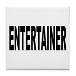 Entertainer Tile Coaster