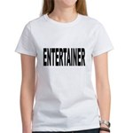 Entertainer Women's T-Shirt