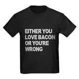 Either you love bacon or you' T
