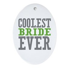 Coolest Bride Ornament (Oval)