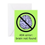 Brain Not Found Greeting Card
