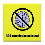 Brain Not Found Tile Coaster