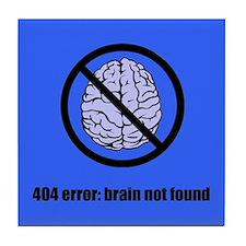 Brain Not Found Tile Coaster
