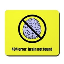Brain Not Found Mousepad