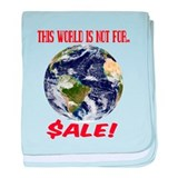 This World is not for Sale baby blanket