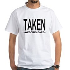 Taken (Add Your Wedding Date) Shirt