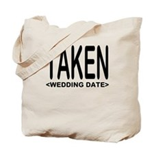 Taken (Add Your Wedding Date) Tote Bag