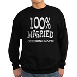 100% Married (Insert Wedding Date) Sweatshirt
