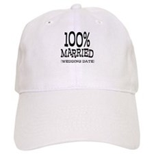 100% Married (Insert Wedding Date) Baseball Cap