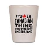 Canadian Thing Shot Glass
