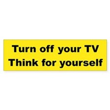 TURN OFF YOUR TV THINK FOR YOURSELF