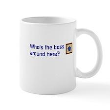 Whos the boss around here? Mugs
