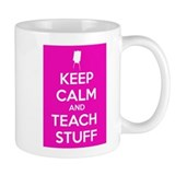 'Keep Calm' And Teach Stuff  Tasse