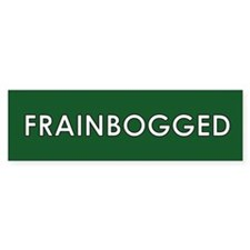 Frainbogged (brainfogged) - Bumper Sticker
