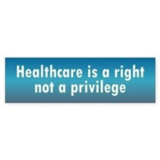 healthcare a right... Bumper Bumper Sticker
