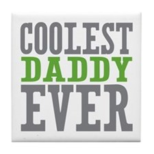 Coolest Daddy Tile Coaster