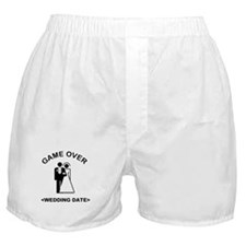 Game Over (Type In Your Wedding Date) Boxer Shorts