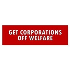 corporations welfare... Bumper Car Sticker