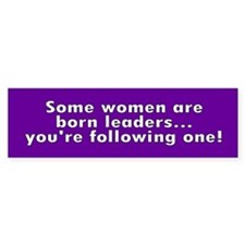 born leaders... Bumper Bumper Sticker