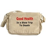 Health = Slow Death Messenger Bag